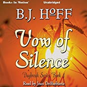 Vow of Silence: Daybreak Series, Book 4 | B. J. Hoff