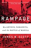 Rampage: MacArthur, Yamashita, and the Battle of