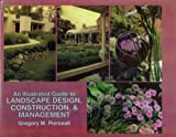 An Illustrated Guide to Landscape Design, Construction and Management, Pierceall, Gregory M., 0813430194