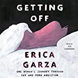 Getting Off: One Woman's Journey Through Sex and Porn Addiction