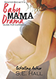 Sawyer Beckett's Baby Mama Drama Guide For Dummies