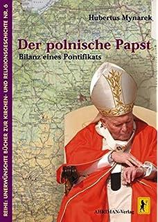 der polnische papst bilanz eines pontifikats unerwnschte bcher zur kirchengeschichte