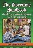 The Storytime Handbook, Nina Schatzkamer Miller, 0786466685