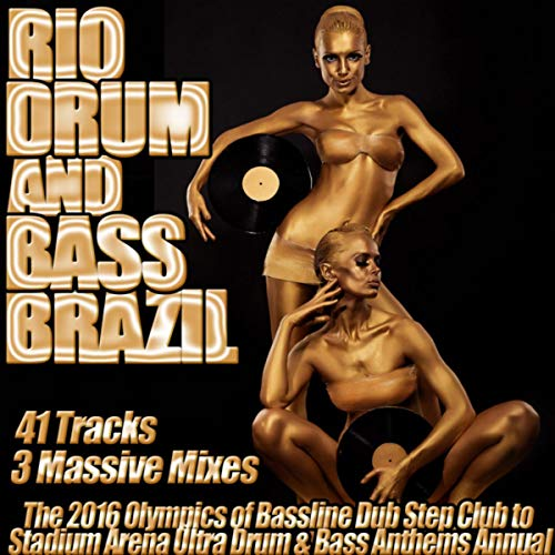 Rio Drum and Bass Brazil Bassline Dub Step Club to Stadium Arena Ultra Drum & Bass Anthems Annual