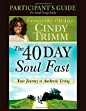The 40 Day Soul Fast Participant's Guide, Cindy Trimm, 0768441927