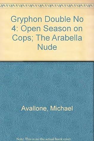 book cover of Open Season on Cops / The Arabella Nude