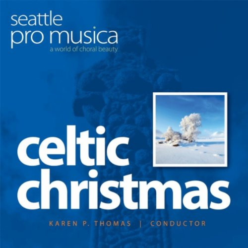 Ble Rwyt T'in Mynd (Pro Musica Christmas Seattle)