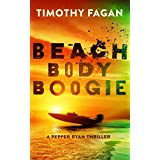 Beach Body Boogie (A Pepper Ryan Thriller)
