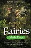 img - for Connecting with the Fairies Made Easy: Discover the Magical World of the Nature Spirits book / textbook / text book