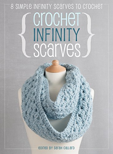 Crochet Infinity Scarves 8 Simple Infinity Scarves To Crochet