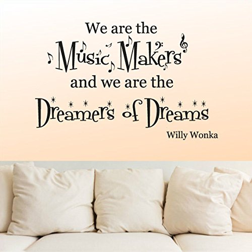 all Decal Vinyl Sticker Decals Art Decor Design Sign We are Music Makers Dremer Willy Wonka Words Quote Kids Dorm Bedroom (r1118) ()