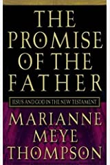 The Promise of the Father: Jesus and God in the New Testament Paperback