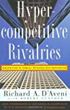 Hypercompetitive Rivalries, Richard A. D'Aveni and Robert Gunther, 0028741129