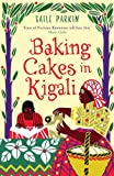 Front cover for the book Baking Cakes in Kigali by Gaile Parkin