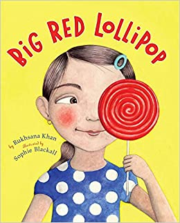 Big Red Lollipop: Rukhsana Khan, Sophie Blackall: 9780670062874
