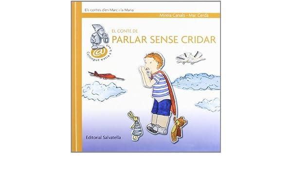 El conte de parlar sense cridar: Mireia / Cerdà Albert, Mar Canals Botines: 9788484124894: Amazon.com: Books