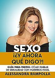 SEXO ¡¿Y AHORA QUÉ DIGO?! (SEXO ¡¿Y AHORA QUÉ...?! nº 2) (Spanish Edition)