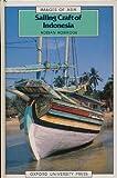 Sailing Craft of Indonesia, Adrian Horridge, 0195826477