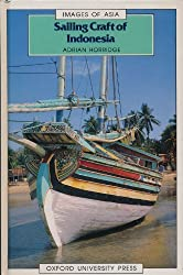 Sailing Craft of Indonesia (Images of Asia)