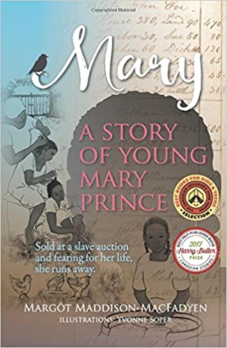 Mary: A Story of Young Mary Prince: Sold at a slave auction and afraid for her life, she runs away. Paperback – February 8, 2017