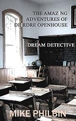 The Amazing Adventures of  Deirdre Openhouse, Dream Detective