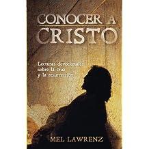 Conocer a Cristo: Lecturas devocionales sobre la cruz y resurrección