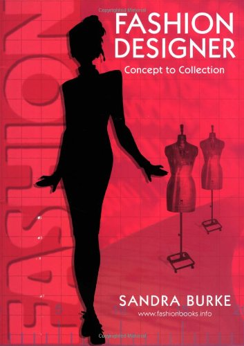 Fashion Designer: Concept to Collection (FASHION DESIGN (Designer Series Collection)
