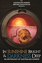 In Sunshine Bright and Darkness Deep: An Anthology of Australian Horror Paperback