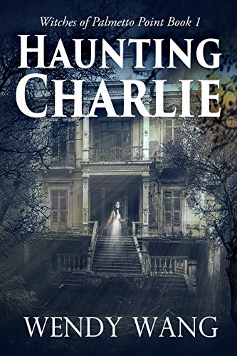 Haunting Charlie: Witches of Palmetto Point Book 1 cover