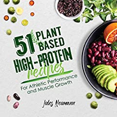 51 Delicious Plant-Based Protein Recipes!                           Recipes in this book are also included in the 'Vegan Meal Prep' series by Jules Neumann.                                Fire up the stove and prepare 51 tasty high-pro...