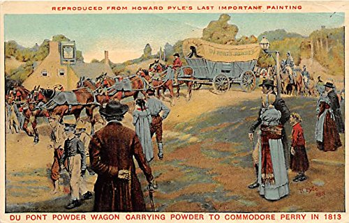 Powder Wagon - Du Pont Powder Wagon carrying powder to commodore Perry in 1813 Reprouced from Howard Pyle's Last Important Painting Old Vintage Hunting Postcard Post Card