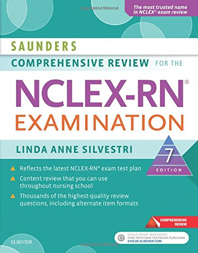 Saunders Comprehensive Review For The Nclex Rn  Examination  7E  Saunders Comprehensive Review For Nclex Rn