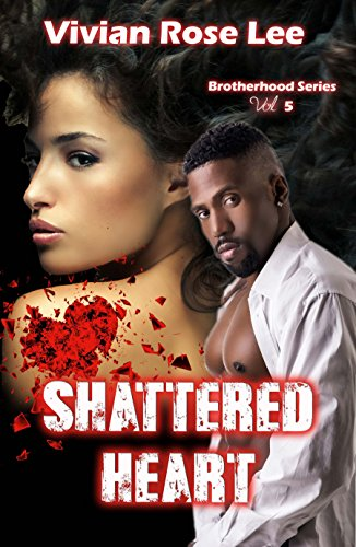 Search : Shattered Heart (Brotherhood Series Book 5)