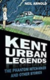 """Kent Urban Legends The Phantom Hitchhiker and Other Stories"" av Neil Arnold"