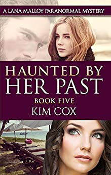 Haunted by Her Past (Lana Malloy Paranormal Mystery Book 5) by [Cox, Kim]