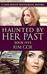 Haunted by Her Past - #5: A Lana Malloy Paranormal Mystery