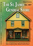 The St. James General Store : An American Institution, Grudens, Richard, 0984787828