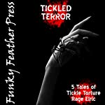Tickled in Terror: Five BDSM Erotic Horror Stories | Rage Elric