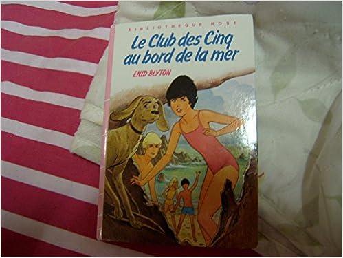 Le Club Des Cinq Au Bord De La Mer Bibliotheque Rose