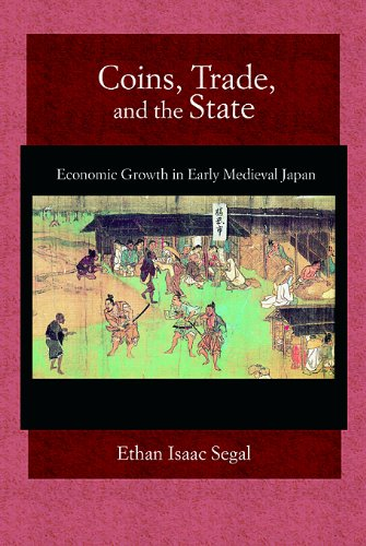 Coins, Trade, and the State: Economic Growth in Early Medieval Japan (Harvard East Asian Monographs)