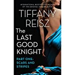 The Last Good Knight Part I: Scars and Stripes | Tiffany Reisz