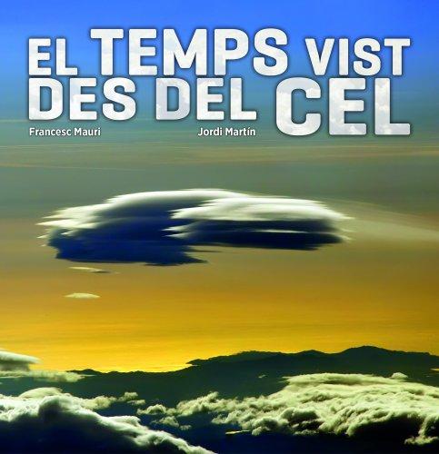 Descargar Libro El Temps Vist Des Del Cel Francesc Mauri