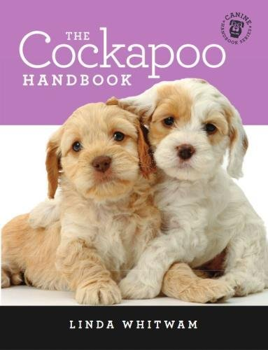 The Cockapoo Handbook: The Essential Guide For New & Prospective Cockapoo Owners (Canine Handbooks)