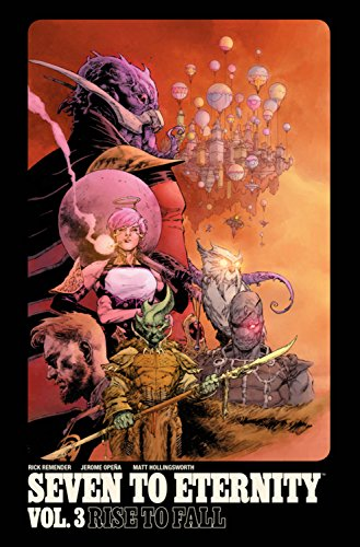 Pdf Graphic Novels Seven to Eternity Volume 3: Rise to Fall