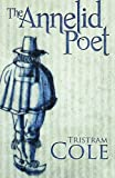 The Annelid Poet, Tristram Cole, 1475109504