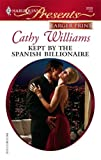Kept by the Spanish Billionaire, Cathy Williams, 0373234031