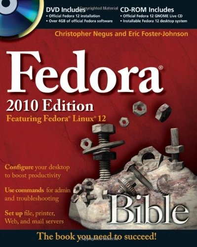 Fedora Bible 2010 Edition: Featuring Fedora Linux 12