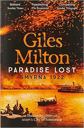 Paradise Lost: The Destruction of Islam's City of Tolerance: Smyrna
