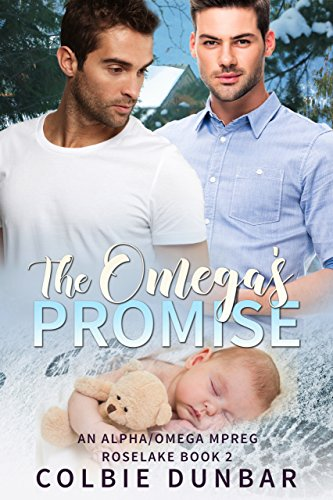 The Omega's Promise: An Alpha/Omega Mpreg (Roselake Book 2)