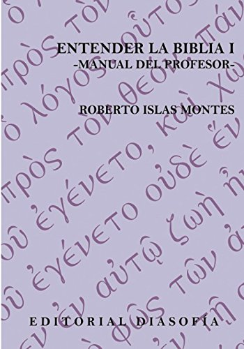 Entender la Biblia I: Manual del profesor (Spanish Edition) [Roberto Islas Montes] (Tapa Blanda)
